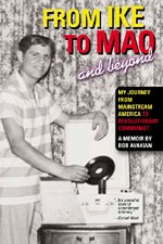 From Ike to Mao and Beyond:                 My Journey from Mainstream America to Revolutionary Communist: A Memoir by Bob Avakian
